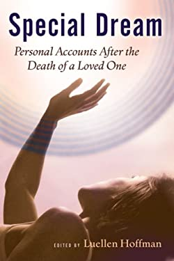 Special Dream: Personal Accounts After the Death of a Loved One 9780824525415