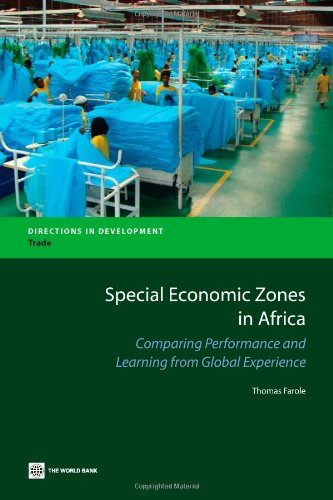Special Economic Zones in Africa: Comparing Performance and Learning from Global Experiences 9780821386385