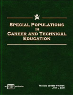 Special Populations in Career and Technical Education 9780826940070