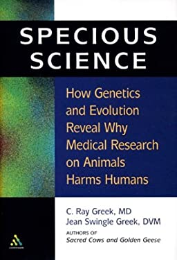 Specious Science: Why Experiments on Animals Harm Humans 9780826415387