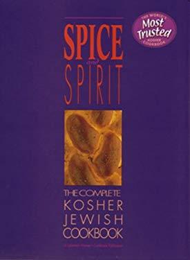 Spice and Spirit: The Complete Kosher Jewish Cookbook 9780826602381