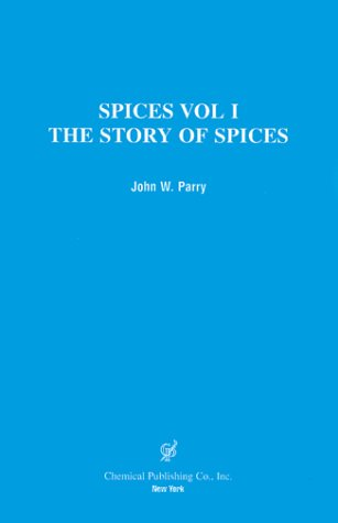 Spices: The Story of Spices the Spices Described 9780820603506