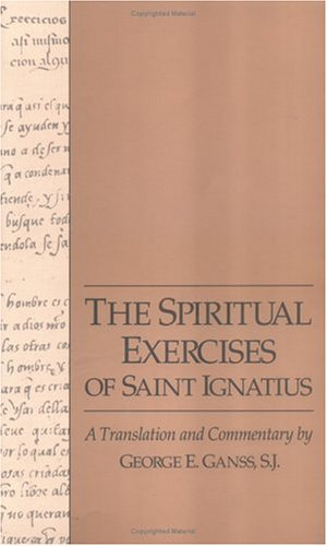 Spiritual Exercises of Saint Ignatius: A Translation and Commentary