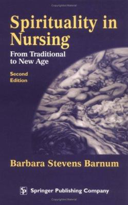 Spirituality in Nursing: From Traditional to New Age 9780826191816