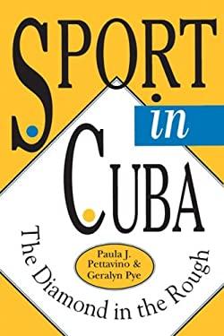 Sport in Cuba: The Diamond in the Rough 9780822955122