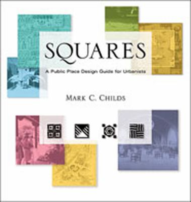 Squares: A Public Place Design Guide for Urbanists 9780826330048
