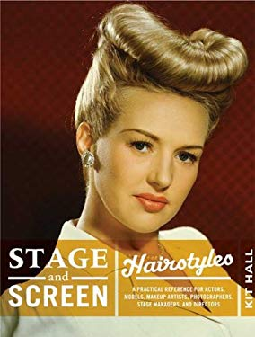 Stage & Screen Hairstyles: A Practical Reference for Actors, Models, Hairstylists, Photographer, Stage Managers & Directors 9780823084975