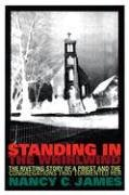 Standing in the Whirlwind: The Riveting Story of a Priest and the Congregations That Tormented Her 9780829816198