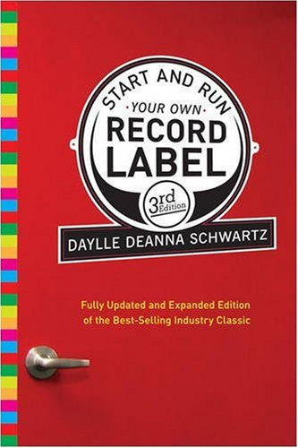 Start & Run Your Own Record Label: Winning Marketing Strategies for Today's Music Industry 9780823084630