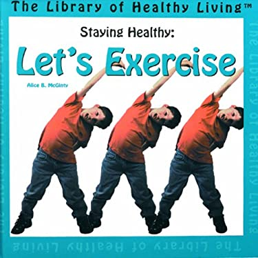 Staying Healthy: Let's Exercise 9780823951376
