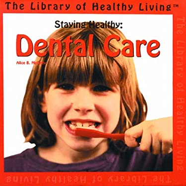 Staying Healthy: Dental Care 9780823951390