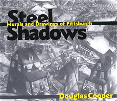 Steel Shadows: Murals and Drawings of Pittsburgh