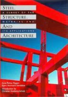 Steel, Structure, and Architecture: A Survey of the Material and Its Applications 9780823050208
