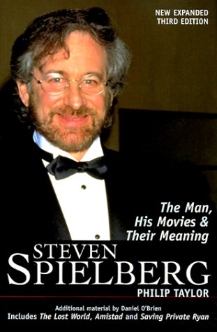 Steven Spielberg: The Man, His Movies and Their Meaning 9780826411204