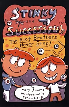 Stinky and Successful: The Riot Brothers Never Stop 9780823421961