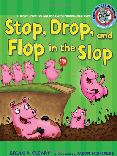 Stop, Drop, and Flop in the Slop: A Short Vowel Sounds Book with Consonant Blends 9780822576358