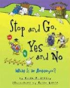 Stop and Go, Yes and No: What Is an Antonym? 9780822590255