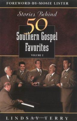 Stories Behind 50 Southern Gospel Favorites, Vol. 1 9780825438196