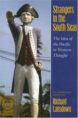Strangers in the South Seas: The Idea of the Pacific in Western Thought 9780824830427