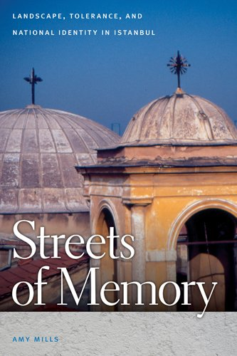 Streets of Memory: Landscape, Tolerance, and National Identity in Istanbul 9780820335735