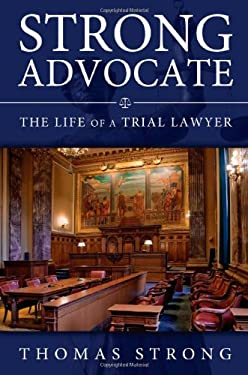 Strong Advocate: The Life of a Trial Lawyer 9780826219978