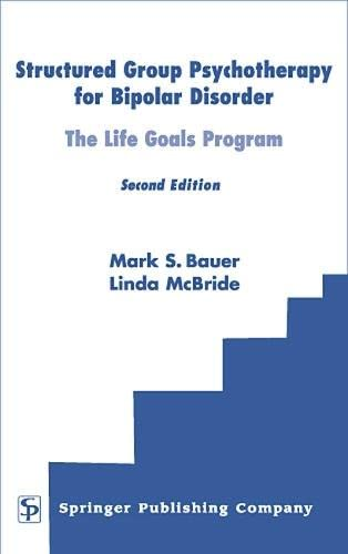 Structured Group Psychotherapy for Bipolar Disorder: The Life Goals Program, Second Edition 9780826116949