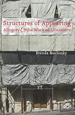 Structures of Appearing: Allegory and the Work of Literature 9780823242849