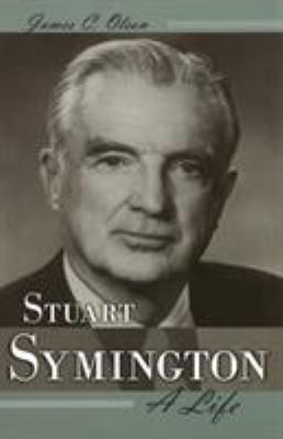 Stuart Symington: A Life 9780826215031