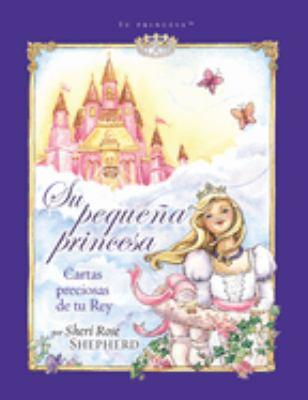 Su Pequena Princesa: Preciosas Cartas de Tu Rey = His Little Princess 9780829750973