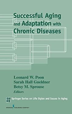 Successful Aging and Adaptation with Chronic Diseases 9780826119759