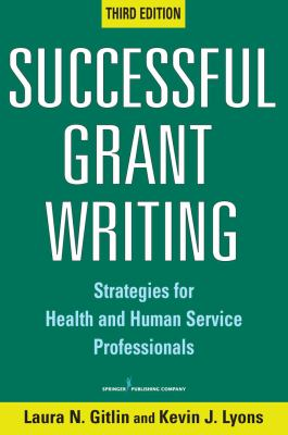 Successful Grant Writing: Strategies for Health and Human Service Professionals 9780826132734