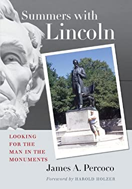 Summers with Lincoln: Looking for the Man in the Monuments 9780823228959