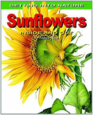 Sunflowers: Inside and Out 9780823942107