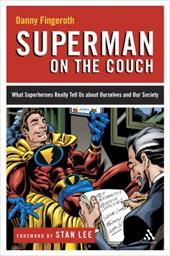 Superman on the Couch: What Superheroes Really Tell Us about Ourselves and Our Society 3599392