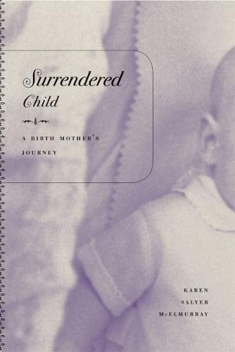 Surrendered Child: A Birth Mother's Journey 9780820328232