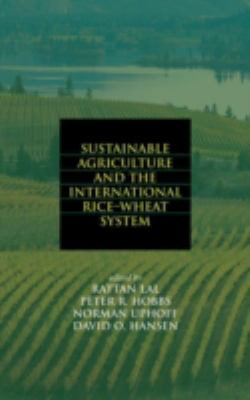 Sustainable Agriculture and the International Rice-Wheat System 9780824754914