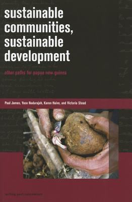 Sustainable Communities, Sustainable Development: Other Paths for Papua New Guinea 9780824836405