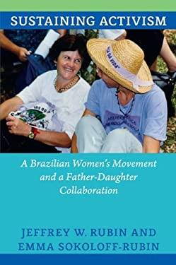 Sustaining Activism: A Brazilian Women's Movement and a Father-Daughter Collaboration 9780822354215