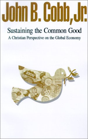 Sustaining the Common Good: A Christian Perspective on the Global Economy 9780829810103