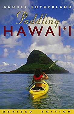 Sutherland: Paddling Hawaii REV'd 9780824820411