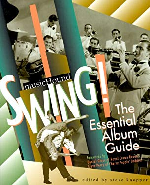 Swing!: The Essential Album Guide [With CD Sampler] 9780825672583