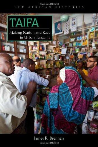 Taifa: Making Nation and Race in Urban Tanzania 9780821420010