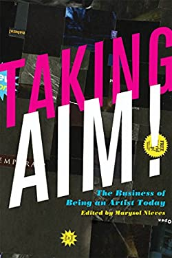 Taking Aim!: The Business of Being an Artist Today 9780823234141