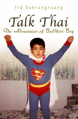 Talk Thai: The Adventures of Buddhist Boy 9780826219329