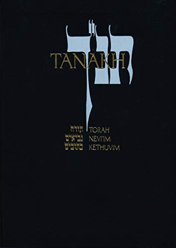 Tanakh: A New Translation of the Holy Scriptures According to the Traditional Hebrew Text 9780827603653