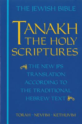 Tanakh-TK: The Holy Scriptures, the New JPS Translation According to the Traditional Hebrew Text 9780827602526