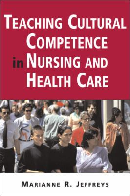 Teaching Cultural Competence in Nursing and Health Care: Inquiry, Action, and Innovation 9780826177643