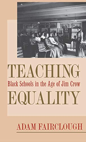Teaching Equality: Black Schools in the Age of Jim Crow 9780820322728