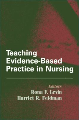 Teaching Evidence-Based Practice in Nursing: A Guide for Academic and Clinical Settings 9780826131553