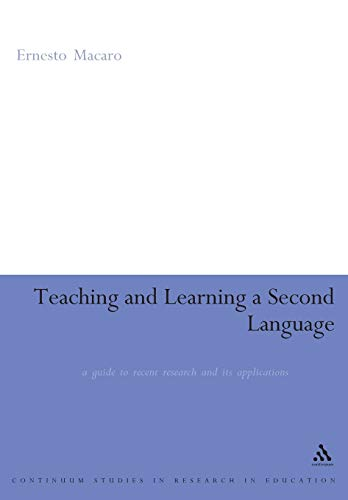 Teaching and Learning a Second Language: A Review of Recent Research 9780826477378